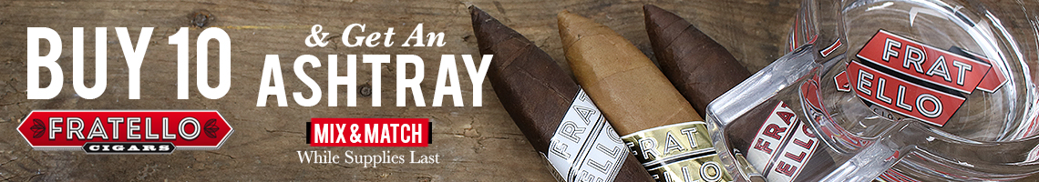 Fratello Cigars - Free Ashtray with purchase of 10 or more!
