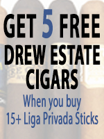 5 Free Drew Estate Cigars With Purchase of 15+ Liga Privada Cigars