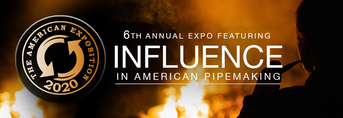 6th Annual American Pipe Making Exposition