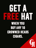 Free Hat with purchase of 10 Crowned Heads Cigars